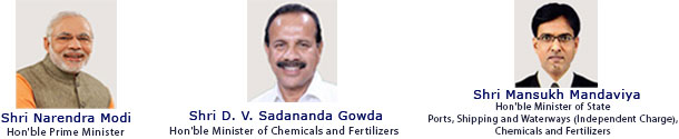 Shri Narendra Modi - Hon'ble Prime Minister, Shri D.V. Sadananda Gowda - Hon'ble Minister of Chemicals and Fertilizers, Shri Mansukh Mandaviya - Hon'ble Minister of State (Independent Charge) of the Ministry of Ports, Shipping and Waterways; and Minister of State in the Ministry of Chemicals and Fertilizers
